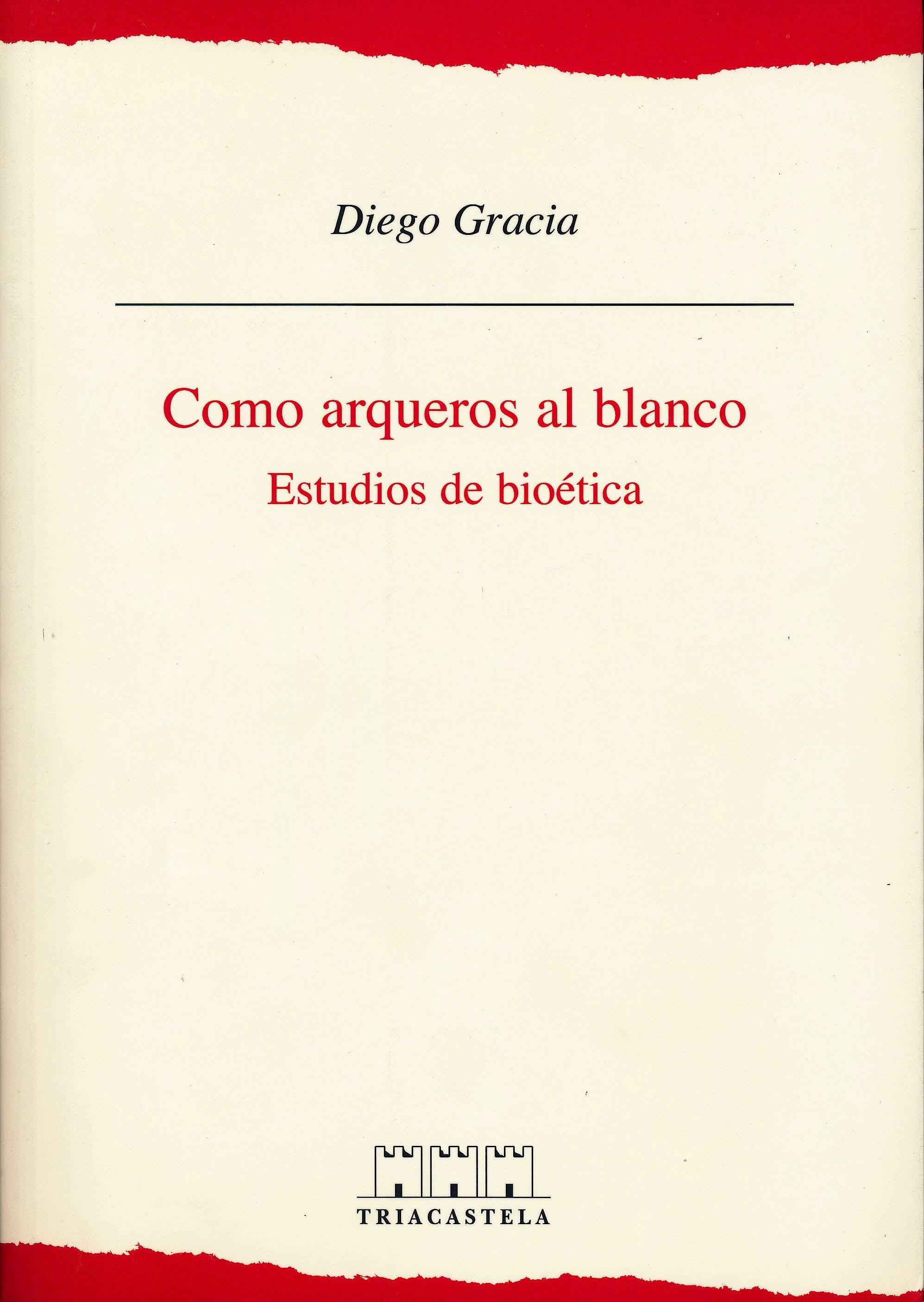 Portada del libro 9788495840134 Como Arqueros al Blanco. Estudios de Bioetica