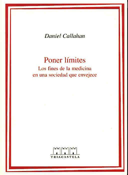 Portada del libro 9788495840172 Poner Limites. los Fines de la Medicina en una Sociedad que Envejece
