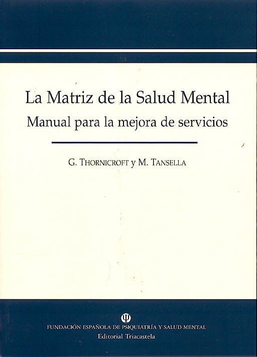 Portada del libro 9788495840196 La Matriz de la Salud Mental. Manual para la Mejora de Sevicios