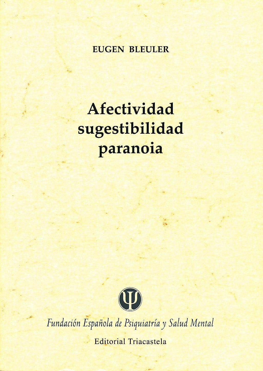 Portada del libro 9788495840387 Afectividad, Sugestibilidad, Paranoia