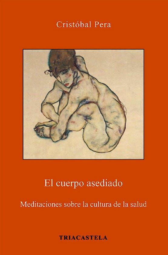 Portada del libro 9788495840691 El Cuerpo Asediado. Meditaciones sobre la Cultura de la Salud