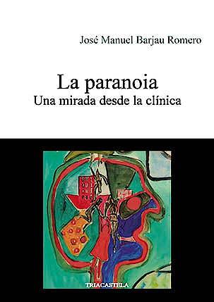 Portada del libro 9788495840950 La Paranoia. Una Mirada desde la Clínica