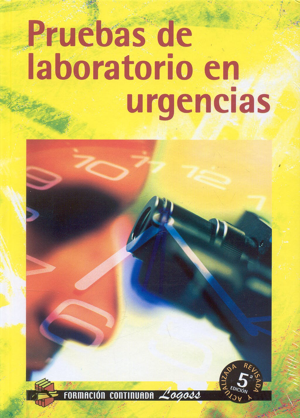 Portada del libro 9788495869647 Pruebas de Laboratorio en Urgencias