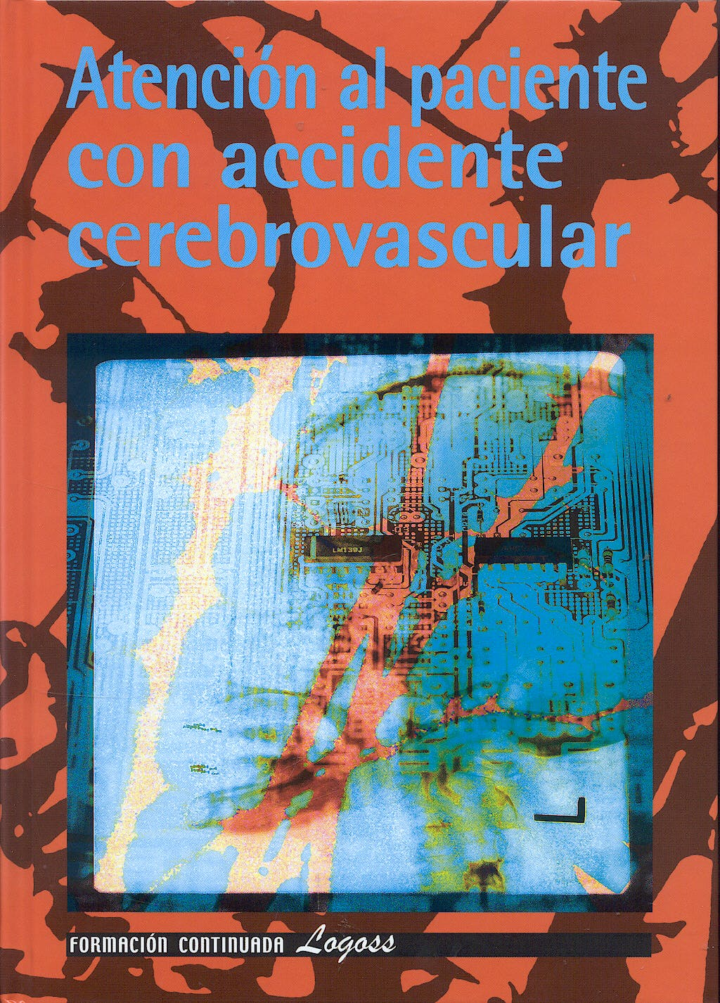 Portada del libro 9788495869982 Atencion al Paciente con Accidente Cerebrovascular