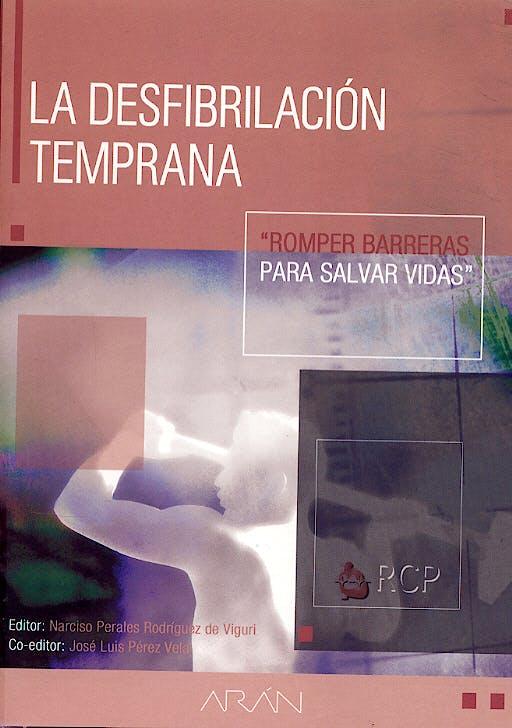 Portada del libro 9788495913418 La Desfibrilacion Temprana. Romper Barreras para Salvar Vidas