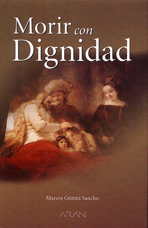 Portada del libro 9788495913463 Morir con Dignidad