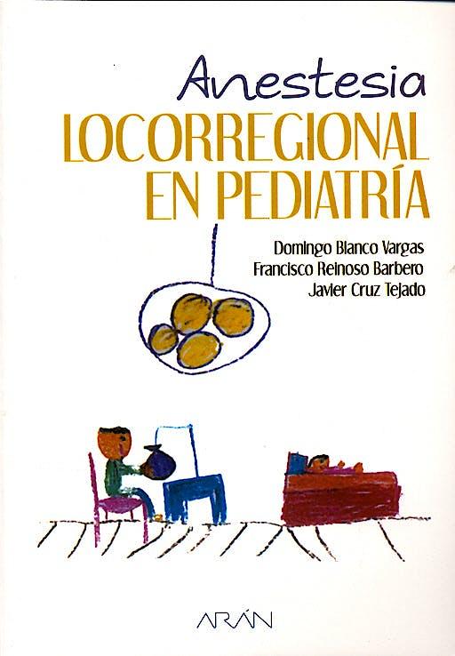 Portada del libro 9788495913630 Anestesia Locorregional en Pediatria