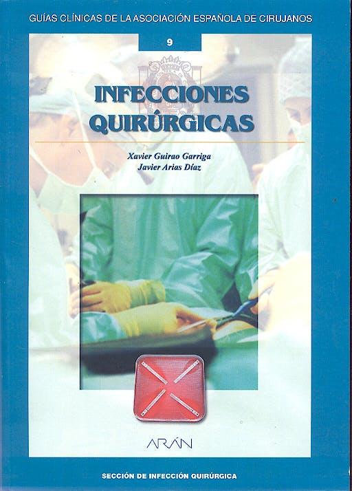 Portada del libro 9788495913692 Infecciones Quirurgicas (Guias Clinicas de la Asociacion Española de Cirujanos Nº 9)