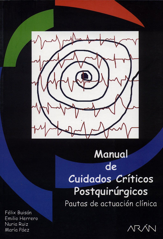 Portada del libro 9788495913791 Manual de Cuidados Críticos Postquirúrgicos. Pautas de Actuación Clínica