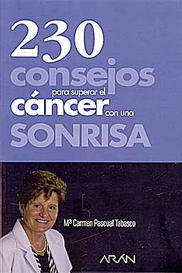 Portada del libro 9788495913807 230 Consejos para Superar el Cancer con una Sonrisa