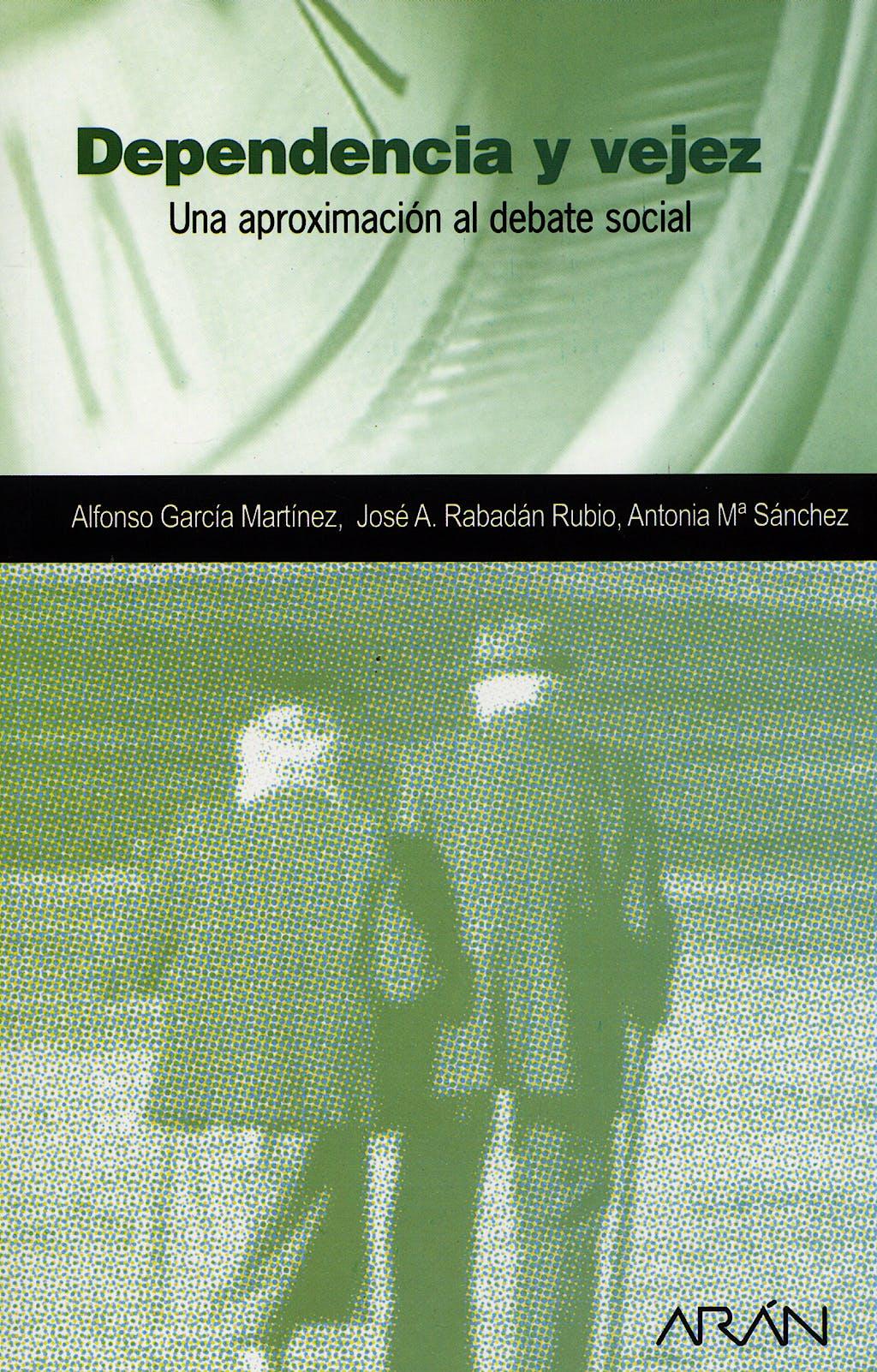 Portada del libro 9788495913937 Dependencia y Vejez. una Aproximacion al Debate Social