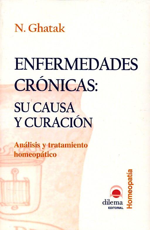 Portada del libro 9788496079298 Enfermedades Cronicas: Su Causa y Curacion