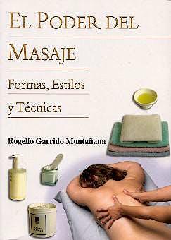 Portada del libro 9788496106079 El Poder del Masaje. Formas, Estilos y Técnicas