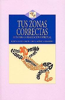 Portada del libro 9788496106093 Tus Zonas Correctas Guia para la Realización Espiritual