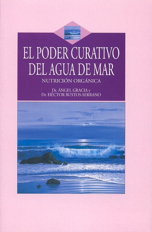 Portada del libro 9788496106130 El Poder Curativo del Agua de Mar. Nutricion Organica