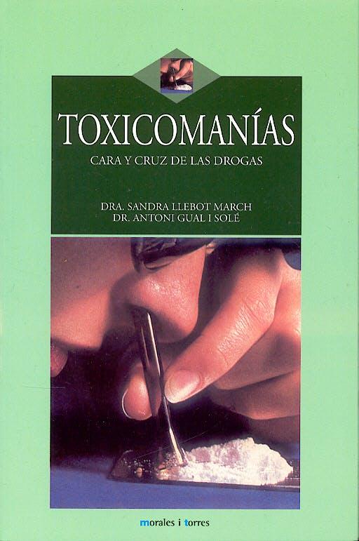 Portada del libro 9788496106307 Toxicomanias. Cara y Cruz de las Drogas