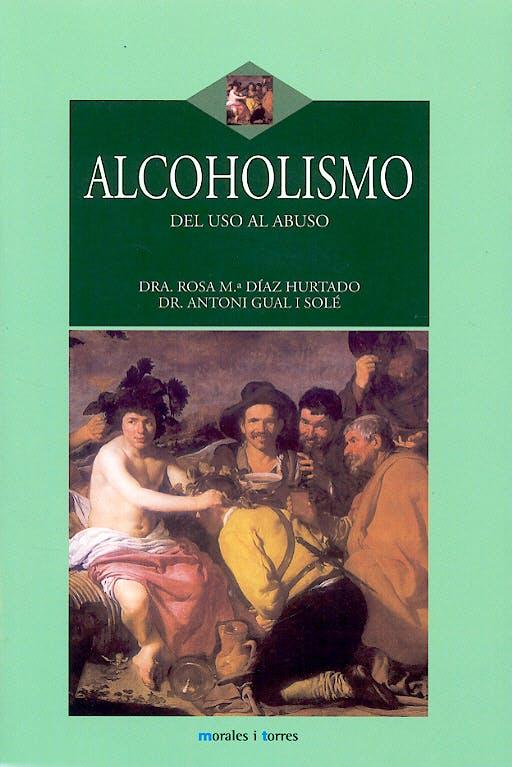 Portada del libro 9788496106314 Alcoholismo. del Uso al Abuso