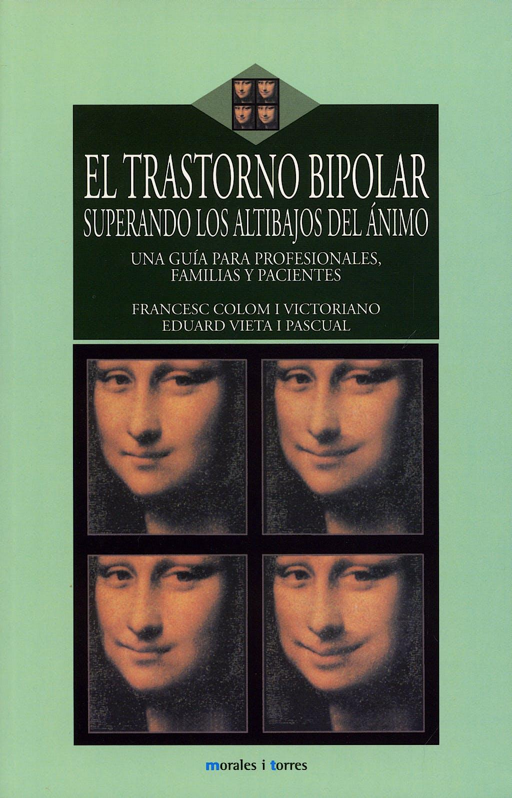 Portada del libro 9788496106635 El Trastorno Bipolar. Superando los Altibajos del Animo