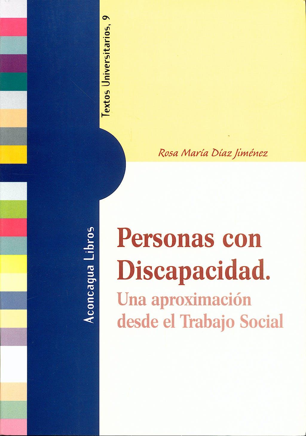 Portada del libro 9788496178007 Personas con Discapacidad. una Aproximacion desde el Trabajo Social