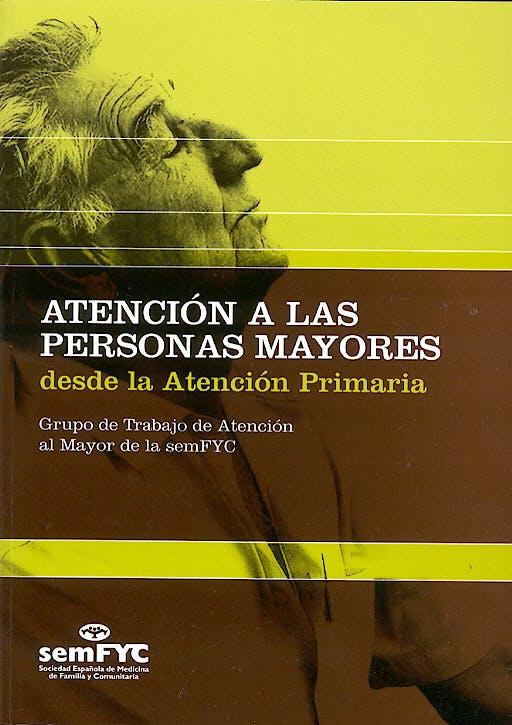 Portada del libro 9788496216433 Atención a las Personas Mayores desde la Atención Primaria