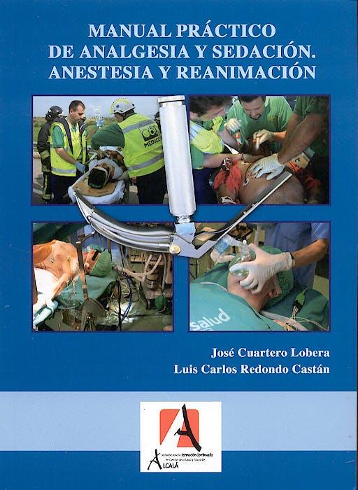 Portada del libro 9788496224049 Manual Practico de Analgesia y Sedacion. Anestesia y Reanimacion