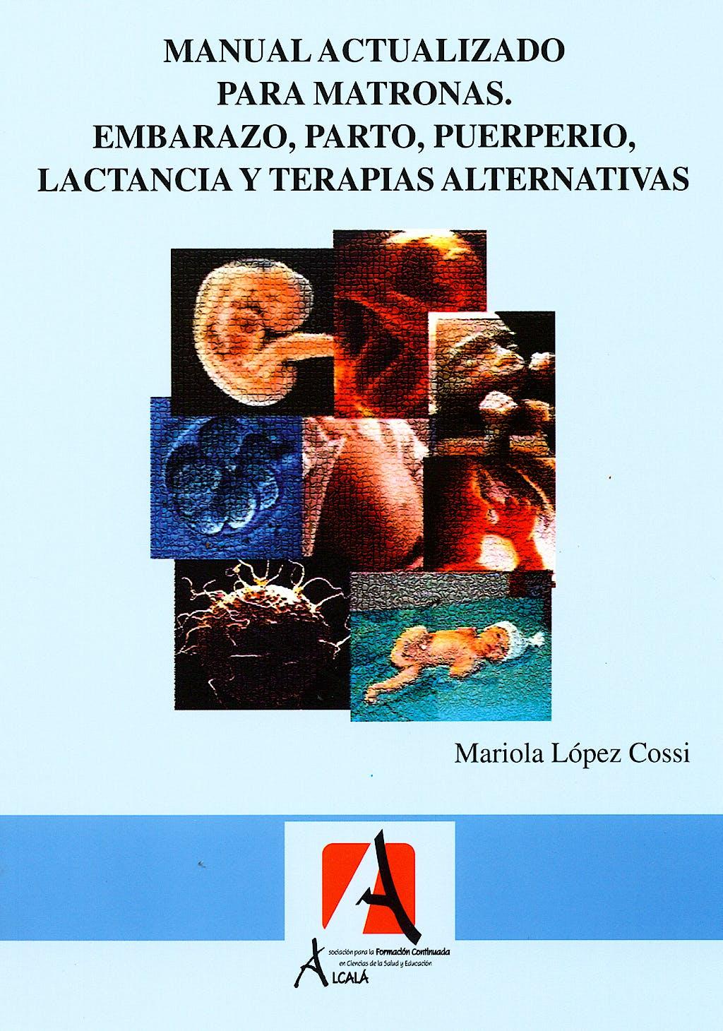 Portada del libro 9788496224100 Manual Actualizado para Matronas. Embarazo, Parto, Puerperio, Lactancia y Terapias Alternativas