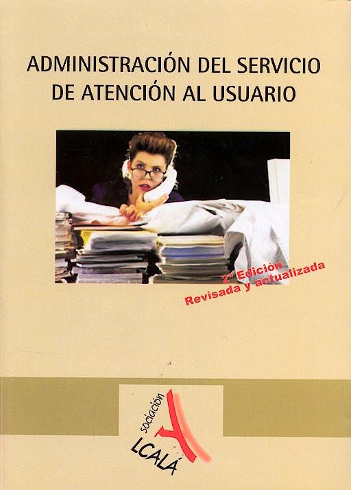 Portada del libro 9788496224193 Administracion del Servicio de Atencion al Usuario
