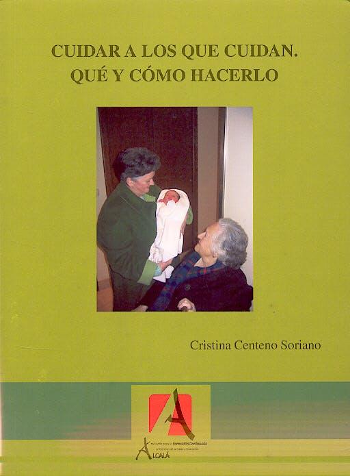 Portada del libro 9788496224544 Cuidar a los que Cuidan. que y como Hacerlo