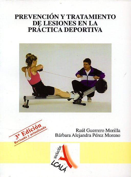 Portada del libro 9788496224759 Prevención y Tratamiento de Lesiones en la Práctica Deportiva