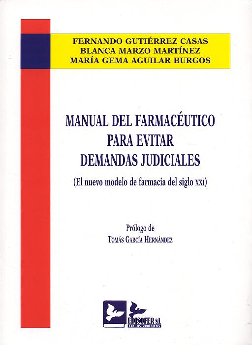 Portada del libro 9788496261006 Manual del  Farmaceútico para Evitar Demandas Judiciales