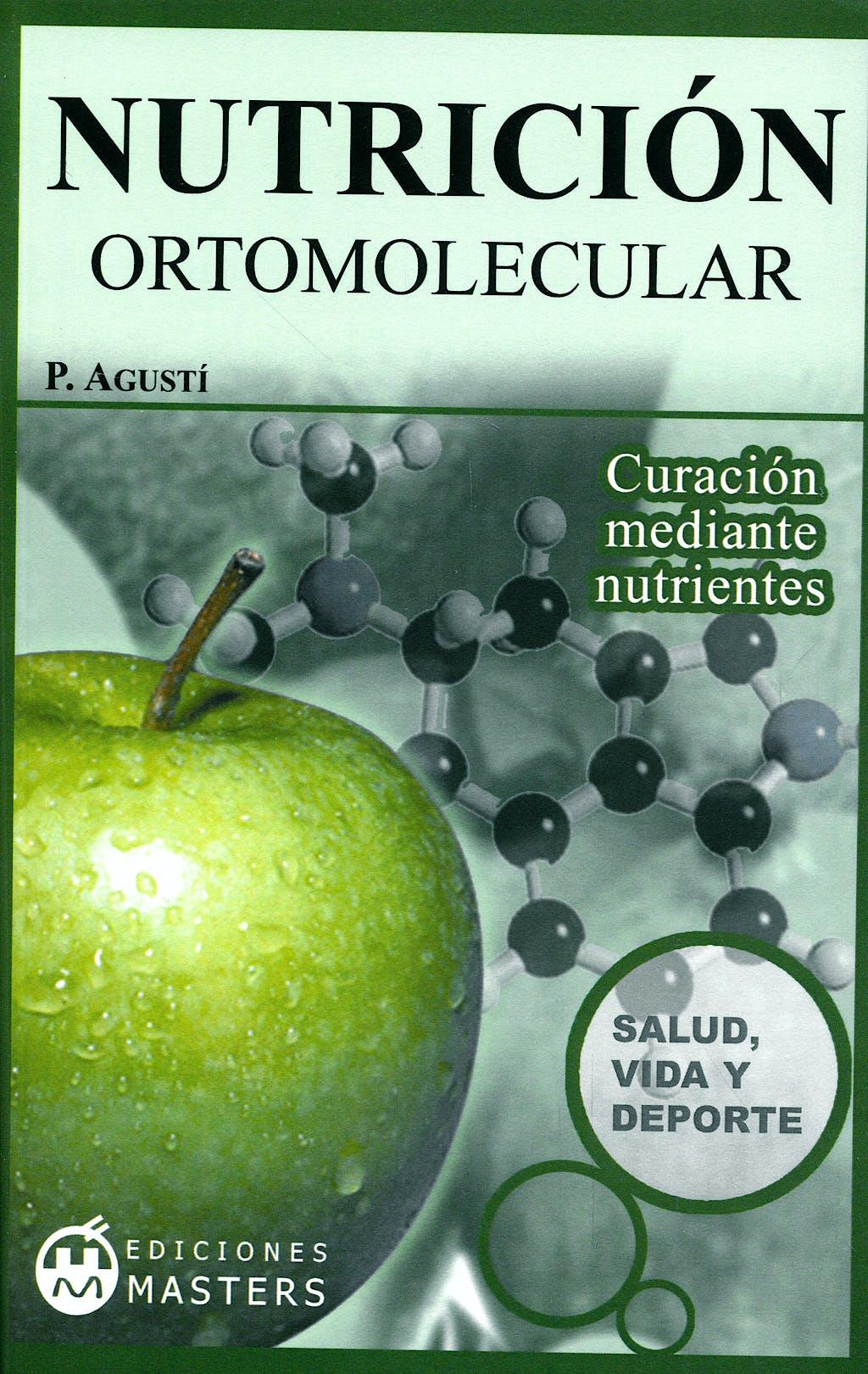 Portada del libro 9788496319660 Nutricion Ortomolecular. Curacion mediante Nutrientes