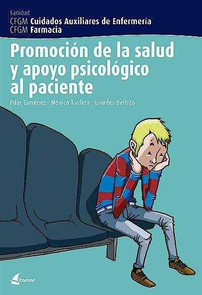 Portada del libro 9788496334229 Promoción de la Salud y Apoyo Psicológico al Paciente (Ciclo Formativo Grado Medio Cuidados Auxiliares de Enfermería y Farmacia)