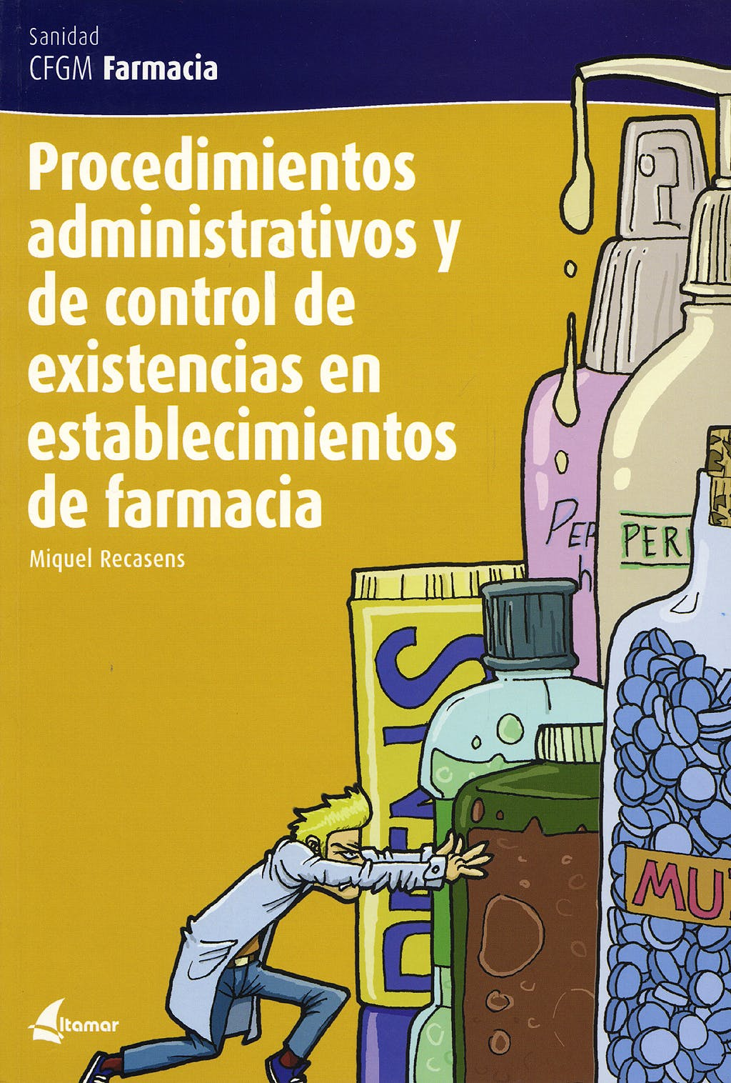 Portada del libro 9788496334267 Procedimientos Administrativos y de Control de Existencias en Establecimientos de Farmacia (Ciclo Formativo de Grado Medio Farmacia)