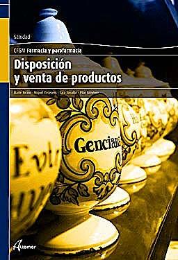 Portada del libro 9788496334762 Disposición y Venta de Productos (Ciclo Formativo de Grado Medio Farmacia y Parafarmacia)
