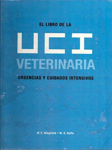 Portada del libro 9788496344044 El Libro de la Uci Veterinaria: Urgencias y Cuidados Intensivos