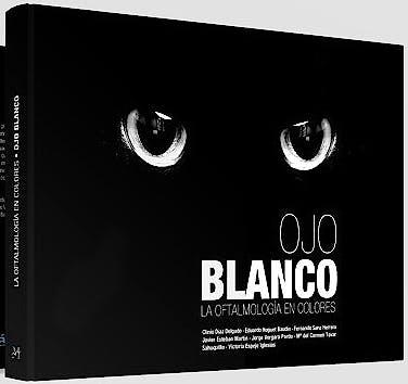 Portada del libro 9788496344457 La Oftalmología en Colores: El Ojo Blanco
