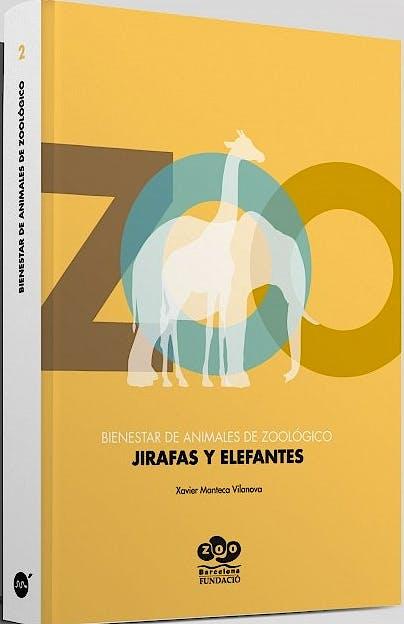 Portada del libro 9788496344587 Bienestar en Animales de Zoológico: Jirafas y Elefantes