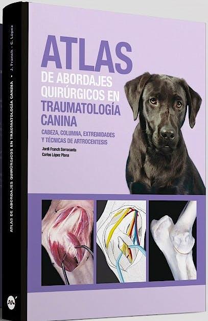 Portada del libro 9788496344655 Atlas de Abordajes Quirúrgicos en Traumatología Canina