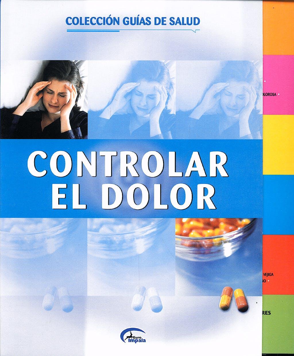 Portada del libro 9788496355767 Controlar el Dolor (Coleccion Guias de Salud)