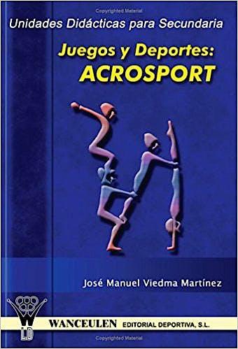 Portada del libro 9788496382701 Juegos y Deportes: Acrosport (Unidades Didácticas para Secundaria)