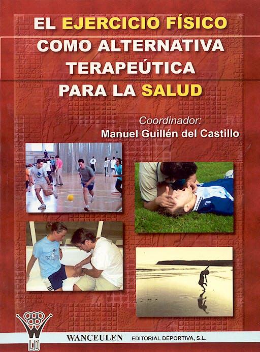 Portada del libro 9788496382923 El Ejercicio Fisico como Alternativa Terapeutica para la Salud