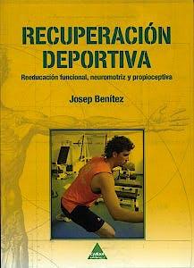 Portada del libro 9788496419650 Recuperacion Deportiva. Reeducacion Funcional, Neuromotriz y Propioceptiva