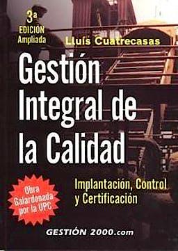 Portada del libro 9788496426382 Gestion Integral de la Calidad: Implantacion, Control y Certificación