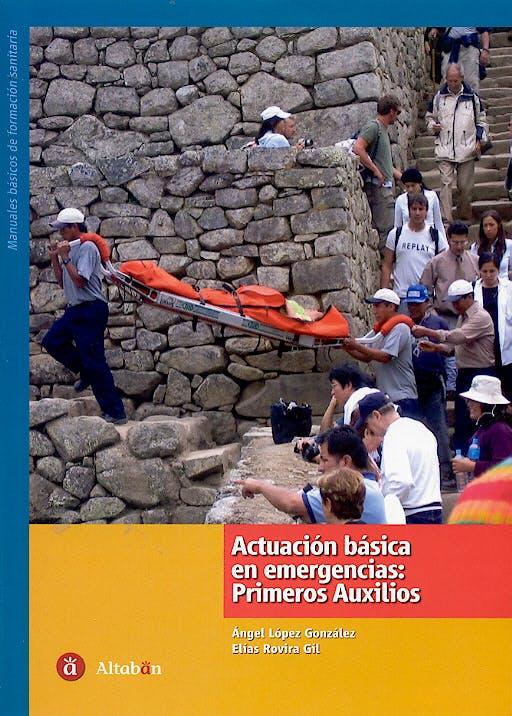 Portada del libro 9788496465114 Actuacion Basica en Emergecias: Primeros Auxilios