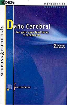Portada del libro 9788496477346 Daño Cerebral. una Guia para Familiares y Terapeutas
