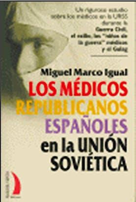Portada del libro 9788496495388 Los Medicos Republicanos Españoles en la Union Sovietica