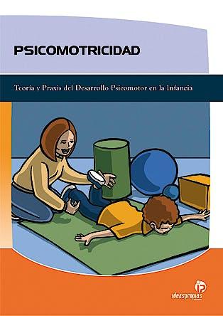 Portada del libro 9788496578869 Psicomotricidad: Teoria y Praxis del Desarrollo Psicomotor en la Infancia