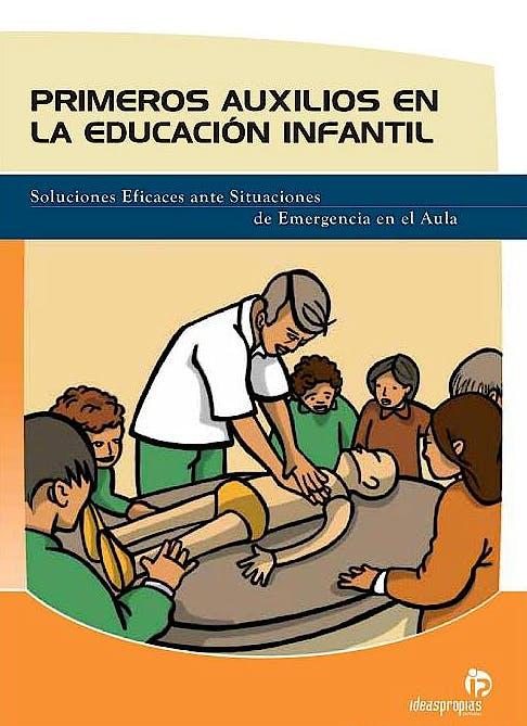 Portada del libro 9788496578883 Primeros Auxilios en la Educación Infantil Soluciones Eficaces Situac.