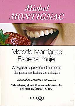 Portada del libro 9788496599109 El Metodo Montignac Especial Mujer. Adelgazar y Prevenir el Aumento de Peso en  Todas las Edades
