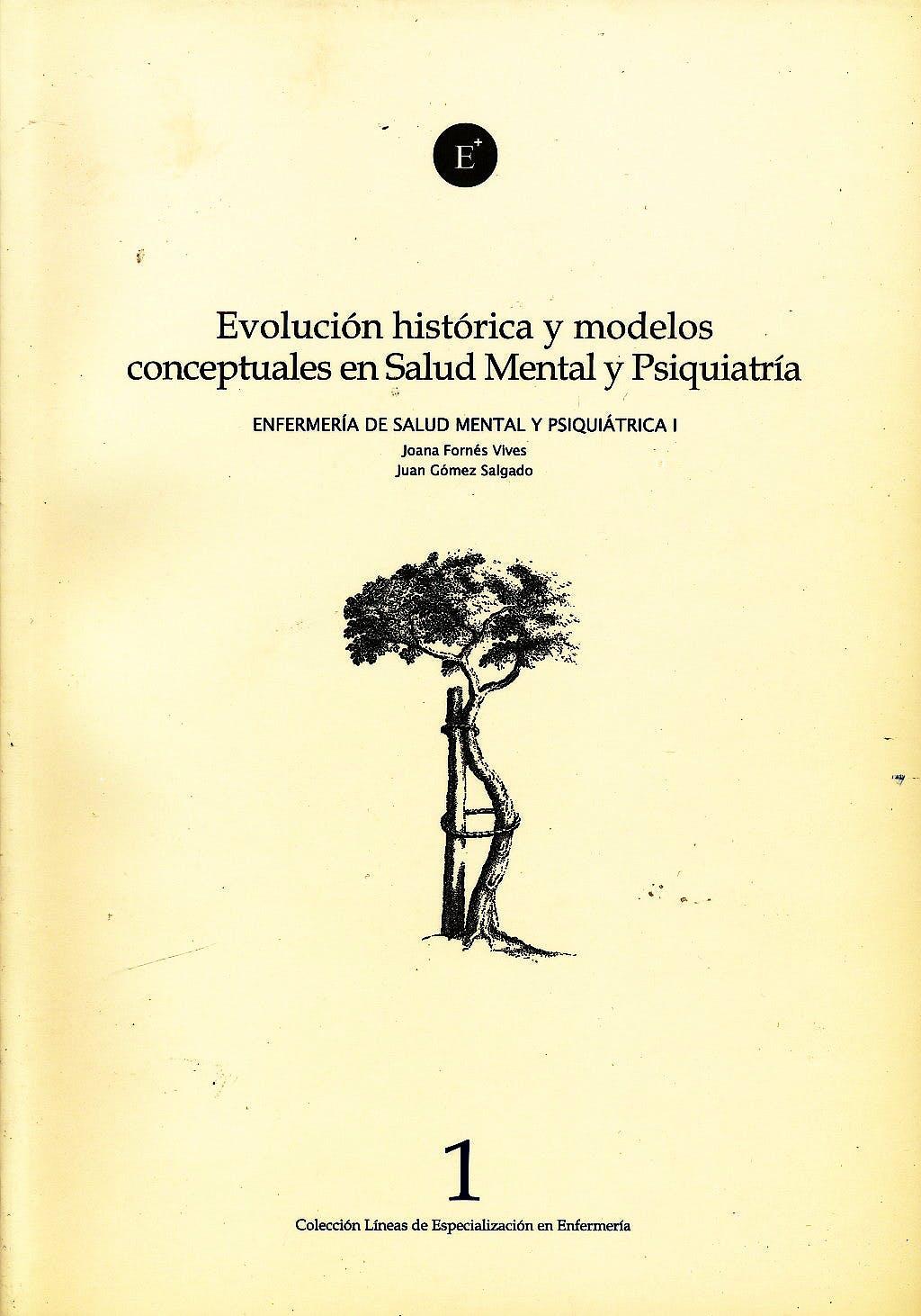 Portada del libro 9788496690196 Evolucion Historica y Modelos Conceptuales en Salud Mental y Psiquiatria (Enfermeria de Salud Mental y Psiquiatrica I)
